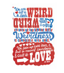 We Are All a Little Weird giclee art print