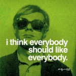 I think everybody should like everybody art print