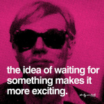 The idea of waiting for something makes it more exciting art print