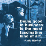 Being good in business is the most fascinating kind of art (color square) giclee art print