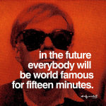 In the future everybody will be world famous for fifteen minutes giclee art print