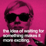 The idea of waiting for something makes it more exciting giclee art print