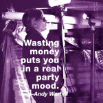 Wasting money puts you in a real party mood (color square) giclee art print