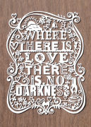 Where There Is Love There Is No Darkness art print