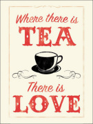 Where There Is Tea There Is Love art print
