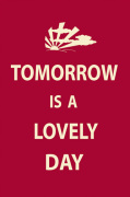 Tomorrow Is A Lovely Day art print